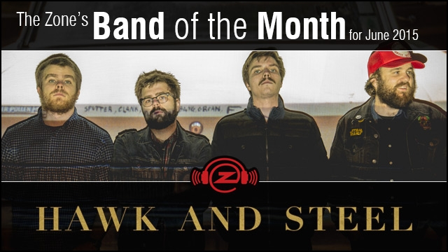 The Zone's Band of the Month is Hawk and Steel